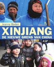 XINJIANG. DE NIEUWE GRENS VAN CHINA door Jeanne Boden