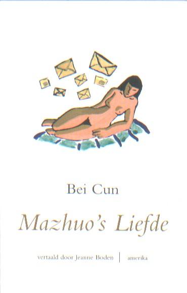 mazhuo's liefde - vertaald door Jeanne Boden